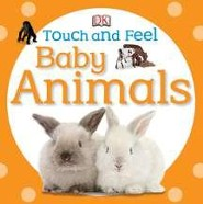 Touch and Feel: Baby Animals  -