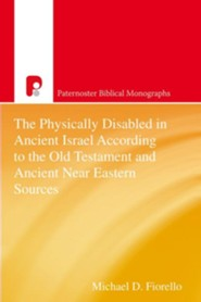 The Physically Disabled in Ancient Israel According to the Old Testament and Ancient Near Eastern Sources - eBook