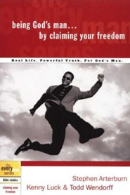 Being God's Man . . . by Claiming Your Freedom