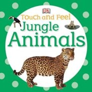 Touch and Feel: Jungle Animals  -