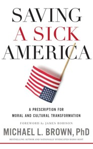 Saving a Sick America: A Prescription for Moral and Cultural Transformation - unabridged audio book on CD
