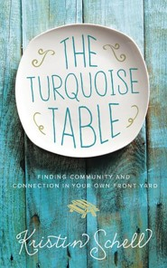The Turquoise Table: Finding Community and Connection in Your Own Front Yard - unabridged audio book on CD