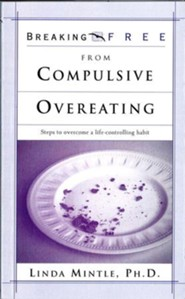 Breaking Free From Compulsive Overeating - eBook