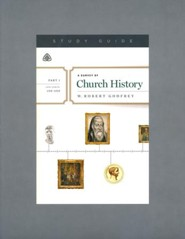 A Survey of Church History, Part 1 A.D. 100-600, Study Guide, Paperback