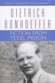 Fiction from Tegel Prison: Dietrich Bonhoeffer Works [DBW], Volume 7