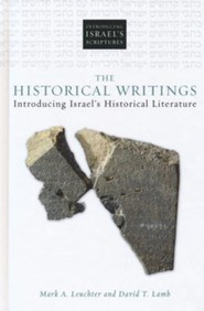 The Historical Writings: Introducing Israel's Historical Literature