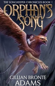 Orphan's Song (The Songkeeper Chronicles Series, Book 1)