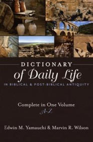 Dictionary of Daily Life in Biblical & Post-Biblical Antiquity, One-Volume Edition