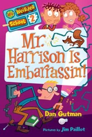 My Weirder School #2: Mr. Harrison Is Embarrassin'! - eBook