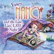 Fancy Nancy and the Late, Late, LATE Night  -     By: Jane O'Connor     Illustrated By: Robin Preiss Glasser