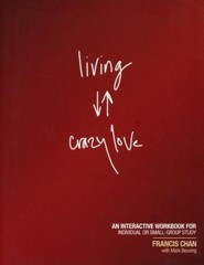 Living Crazy Love--Workbook