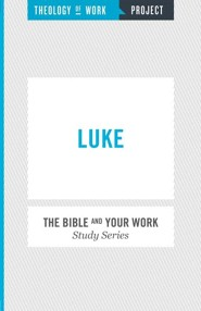 Theology of Work Project: Luke