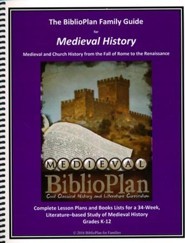 The Biblioplan Family Guide to Medieval History, 2016  Edition