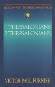 1 Thessalonians & 2 Thessalonians: Abingdon New Testament Commentaries [ANTC]