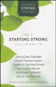 Growing a Strong Marriage: Starting Strong, Participant Guide, Vol. 1