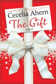 The Gift  -     By: Cecelia Ahern