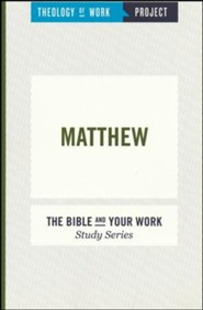 Theology of Work Project: Matthew
