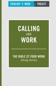Theology of Work Project: Calling and Work