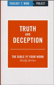Theology of Work Project: Truth and Deception