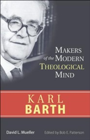 Karl Barth: Makers of the Modern Theological Mind Series