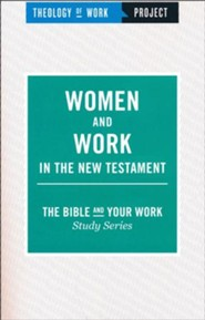 Theology of Work Project: Women and Work in the New Testament