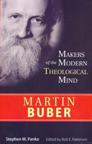 Martin Buber: Makers of the Modern Theological Mind Series