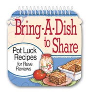 Bring a Dish to Share: Recipes for Rave Reviews Cookbook