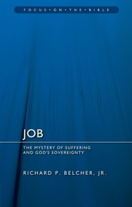 Job: The Mystery of Suffering and God's Sovereignty (Focus on the Bible)