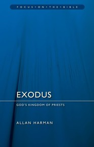 Exodus: God's Kingdom of Priests (Focus on the Bible)