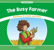 The Busy Farmer: Matthew 13 - Listen and Obey
