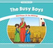 The Busy Boys: Matthew 21 - Be Willing