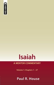 Isaiah: Volume 1, Chapters 1-27