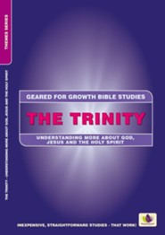 Trinity: Understanding More about God, Jesus and the Holy Spirit