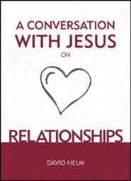 A Conversation with Jesus: Relationships