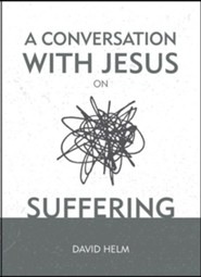 A Conversation with Jesus: Suffering