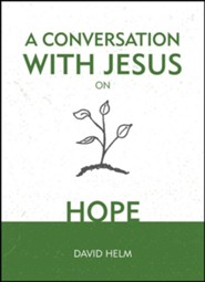 A Conversation with Jesus: Hope