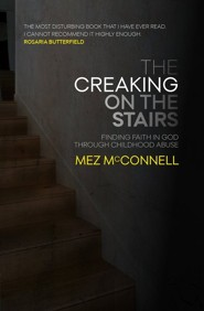The Creaking on the Stairs: Finding Faith & Forgiveness From Childhood Abuse