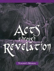 Acts Through Revelation--Homeschool Teacher's Manual
