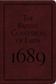 The Baptist Confession of Faith 1689