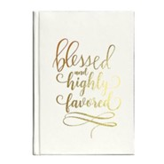 Blessed and Highly Favored Journal