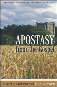 Apostasy From The Gospel The Nature and Causes