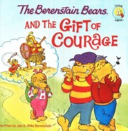 Living Lights: The Berenstain Bears and the Gift of  Courage
