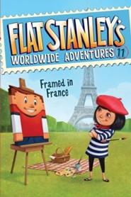 Flat Stanley's Worldwide Adventures #11: Framed in France - eBook