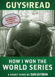 Guys Read: How I Won the World Series: A Short Story from Guys Read: The Sports Pages - eBook