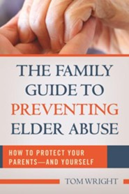 Family Guide to Preventing Elder Abuse