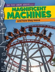 Do You Know About?: Magnificent Machines That Move