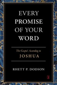 Every Promise of Your Word: The Gospel According to Joshua