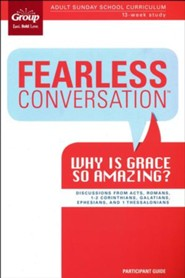Fearless Conversation: Why Is Grace So Amazing? Participant Guide