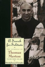 A Search for Solitude: Pursuing the Monk's True Life, The Journals of Thomas Merton, Volume 3: 1952-1960 - eBook