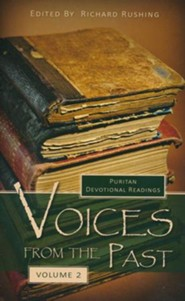 Voices From the Past: Puritan Devotional Readings, Volume 2